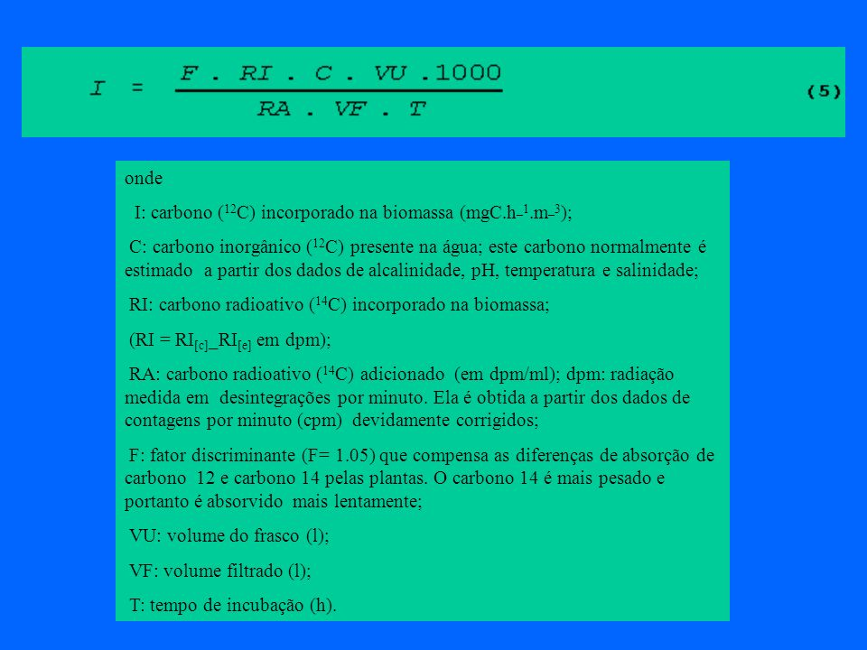 ondeI: carbono (12C) incorporado na biomassa (mgC.h_1.m_3);
