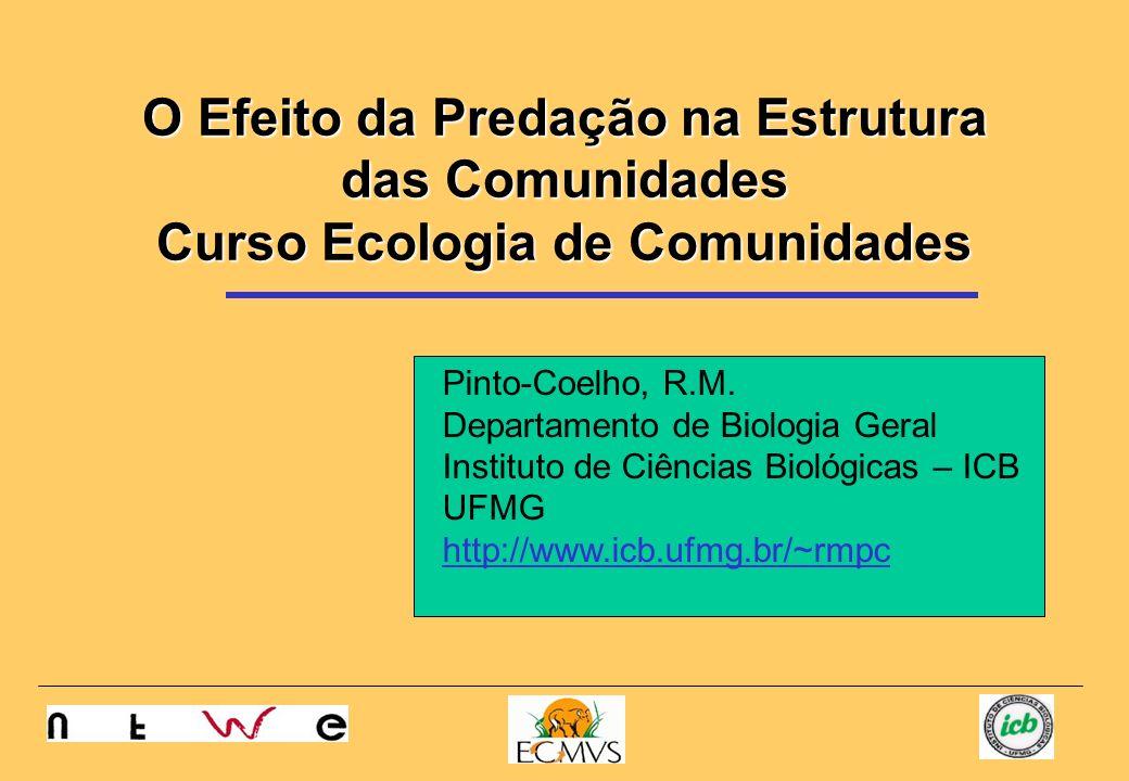 O Efeito da Predação na Estrutura das Comunidades Curso Ecologia de Comunidades