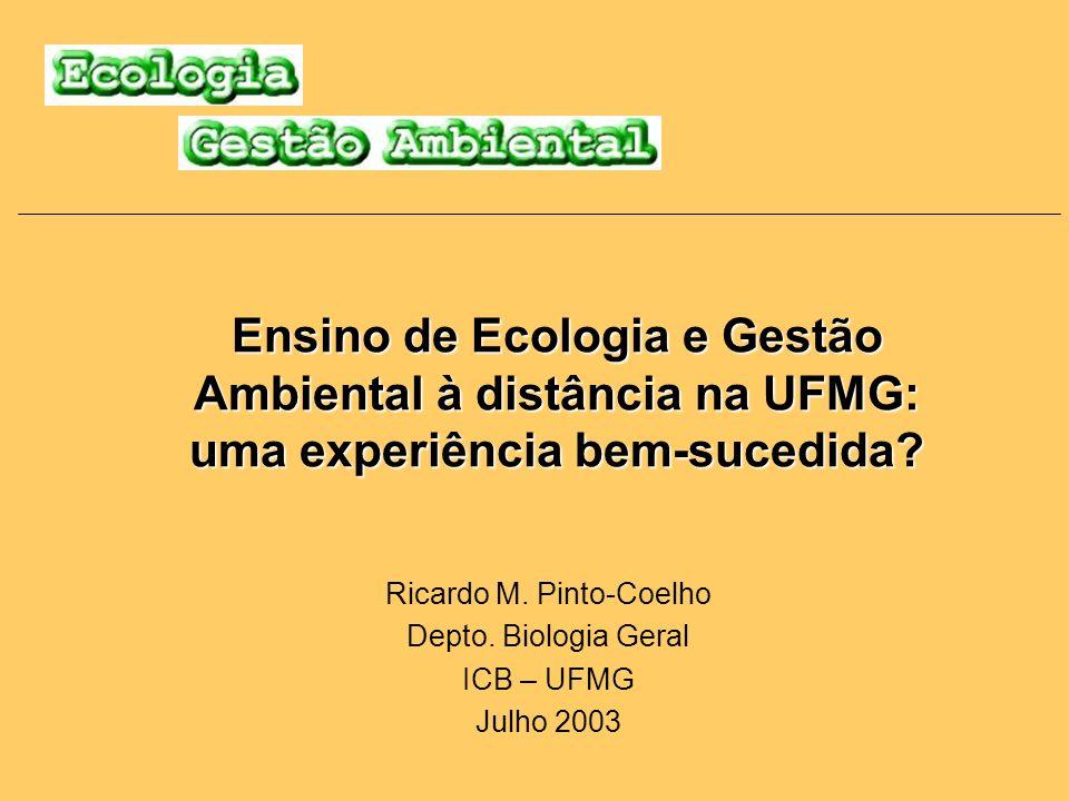 Ricardo M. Pinto-Coelho Depto. Biologia Geral ICB – UFMG Julho 2003