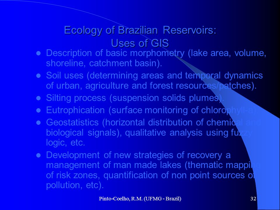 Ecology of Brazilian Reservoirs: Uses of GIS