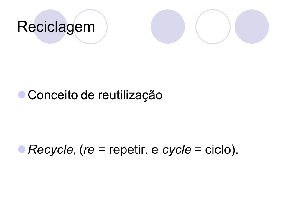 Reciclagem Conceito de reutilização