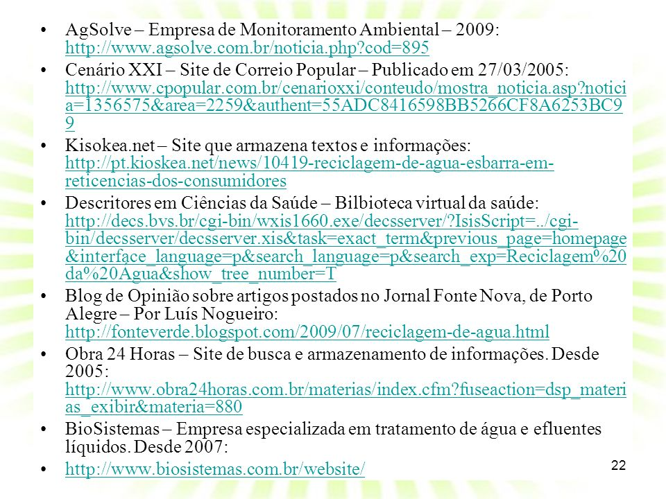 AgSolve – Empresa de Monitoramento Ambiental – 2009: http://www
