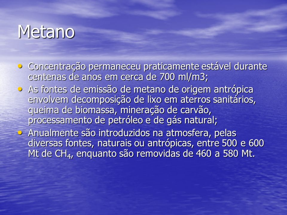 Metano Concentração permaneceu praticamente estável durante centenas de anos em cerca de 700 ml/m3;