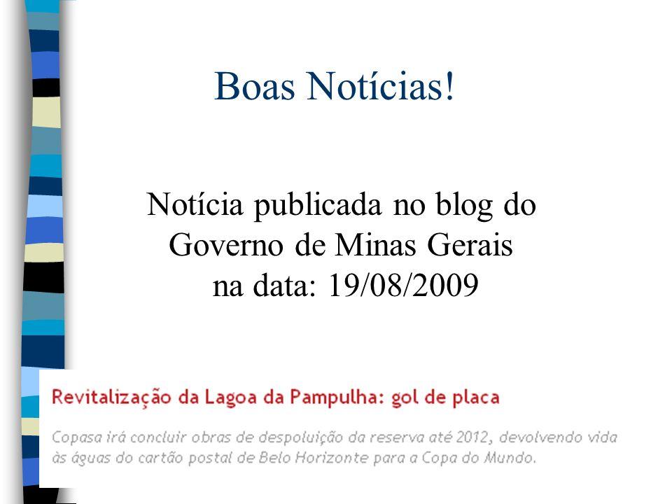 Boas Notícias! Notícia publicada no blog do Governo de Minas Gerais