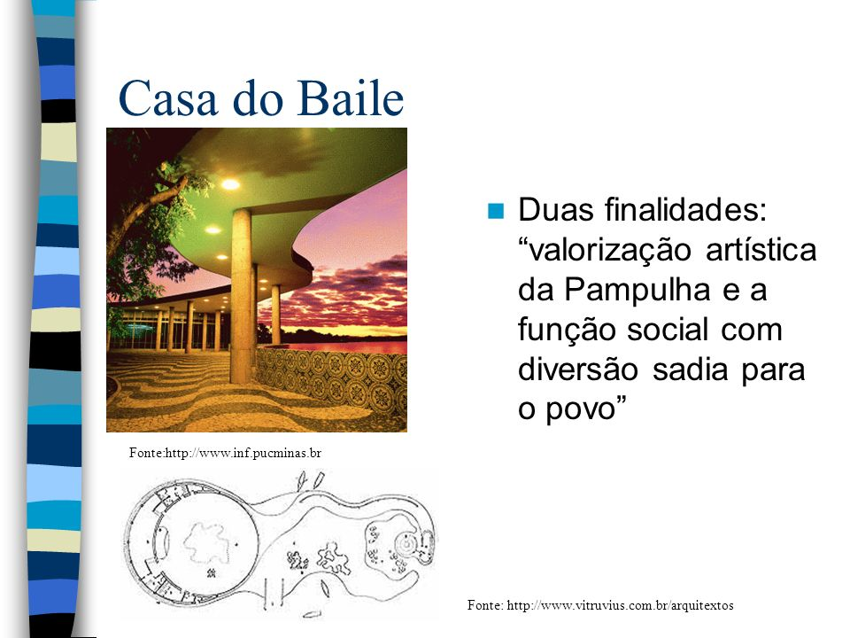 Casa do Baile Duas finalidades: valorização artística da Pampulha e a função social com diversão sadia para o povo