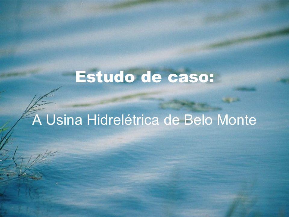 A Usina Hidrelétrica de Belo Monte