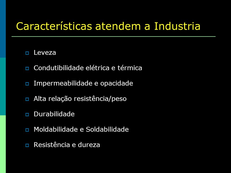 Características atendem a Industria