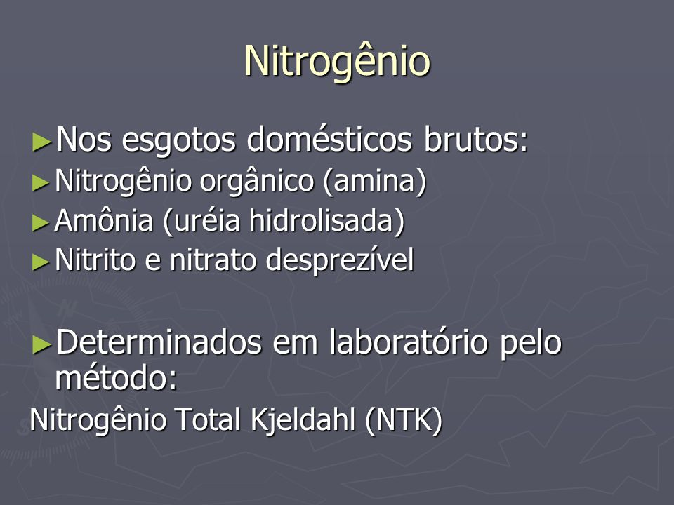 Nitrogênio Nos esgotos domésticos brutos: