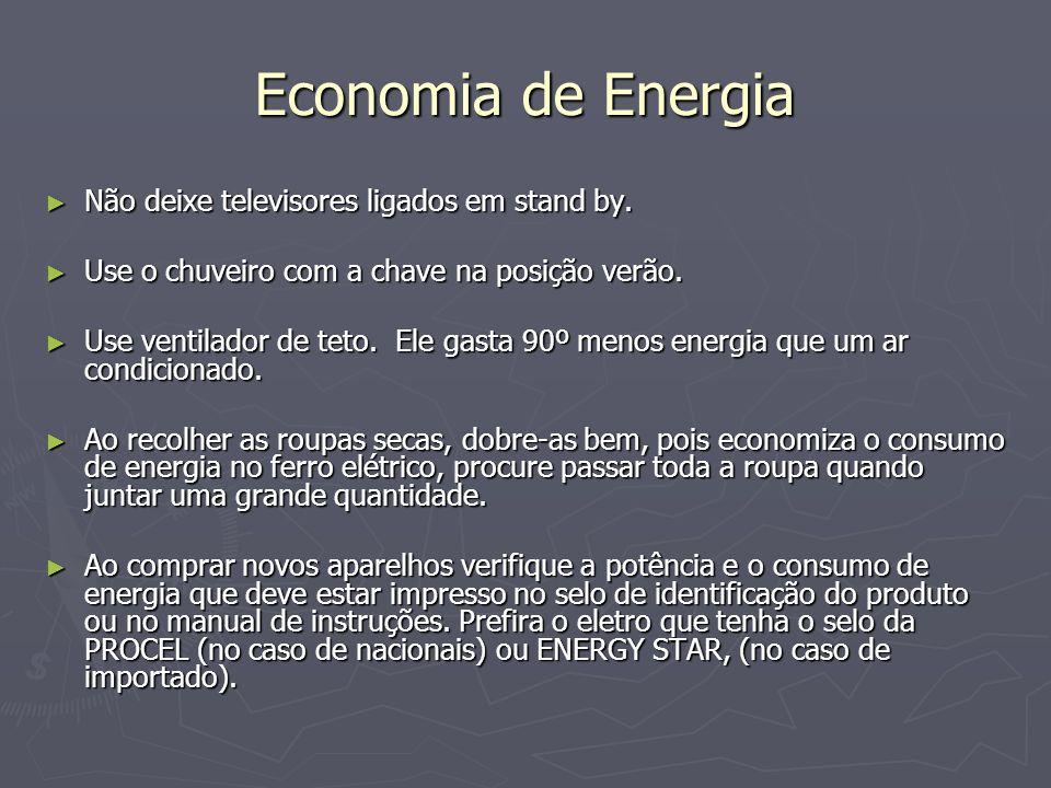 Economia de Energia Não deixe televisores ligados em stand by.