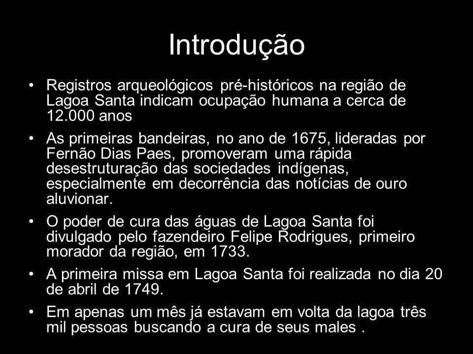 Introdução Registros arqueológicos pré-históricos na região de Lagoa Santa indicam ocupação humana a cerca de 12.000 anos.