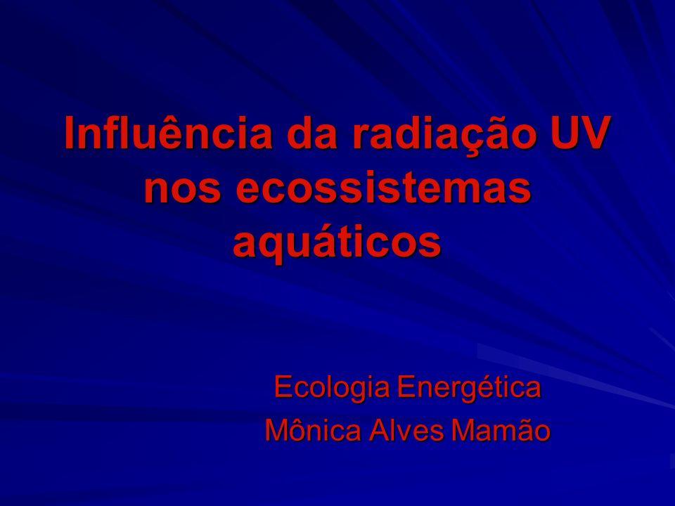 Influência da radiação UV nos ecossistemas aquáticos