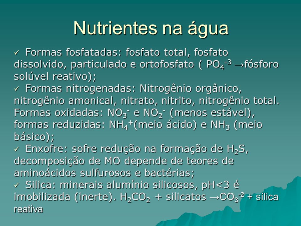 Nutrientes na água Formas fosfatadas: fosfato total, fosfato