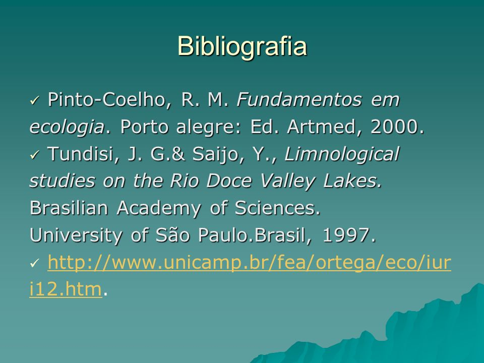 Bibliografia Pinto-Coelho, R. M. Fundamentos em