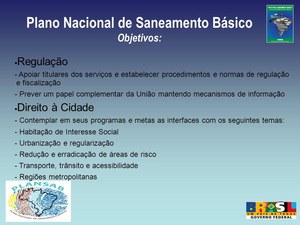 Plano Nacional de Saneamento Básico Objetivos: