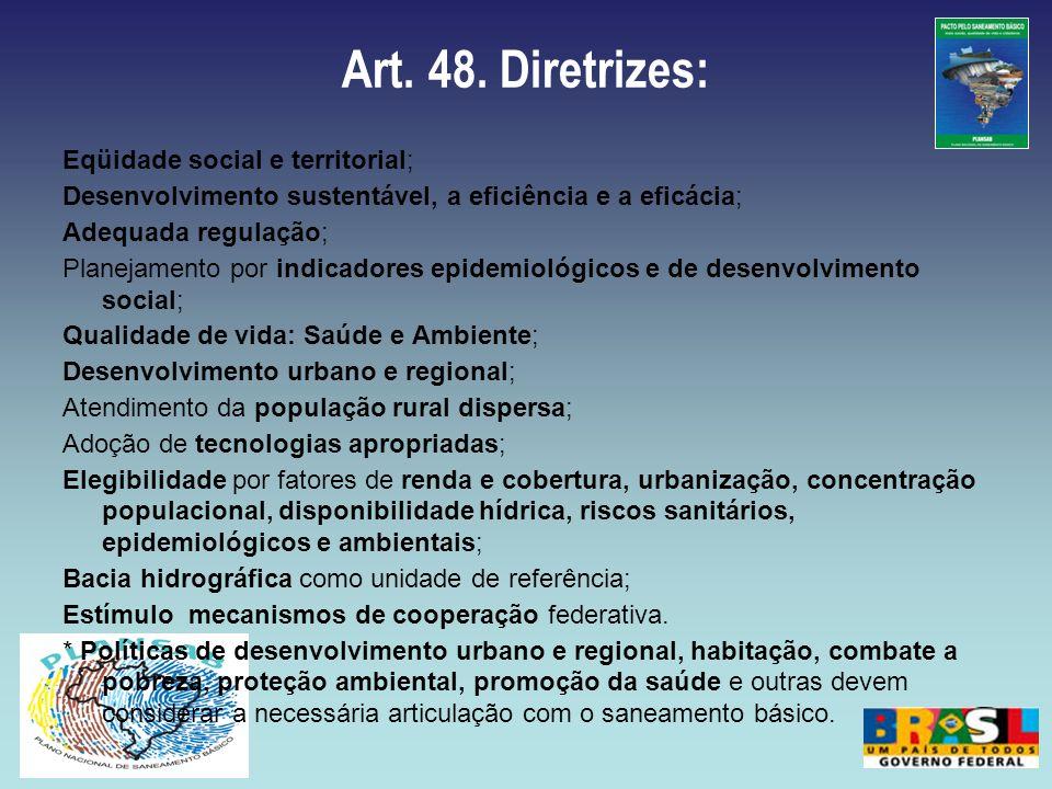 Art. 48. Diretrizes: Eqüidade social e territorial;