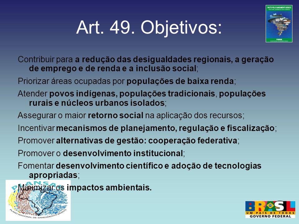 Art. 49. Objetivos:Contribuir para a redução das desigualdades regionais, a geração de emprego e de renda e a inclusão social;