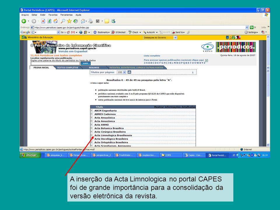A inserção da Acta Limnologica no portal CAPES foi de grande importância para a consolidação da versão eletrônica da revista.