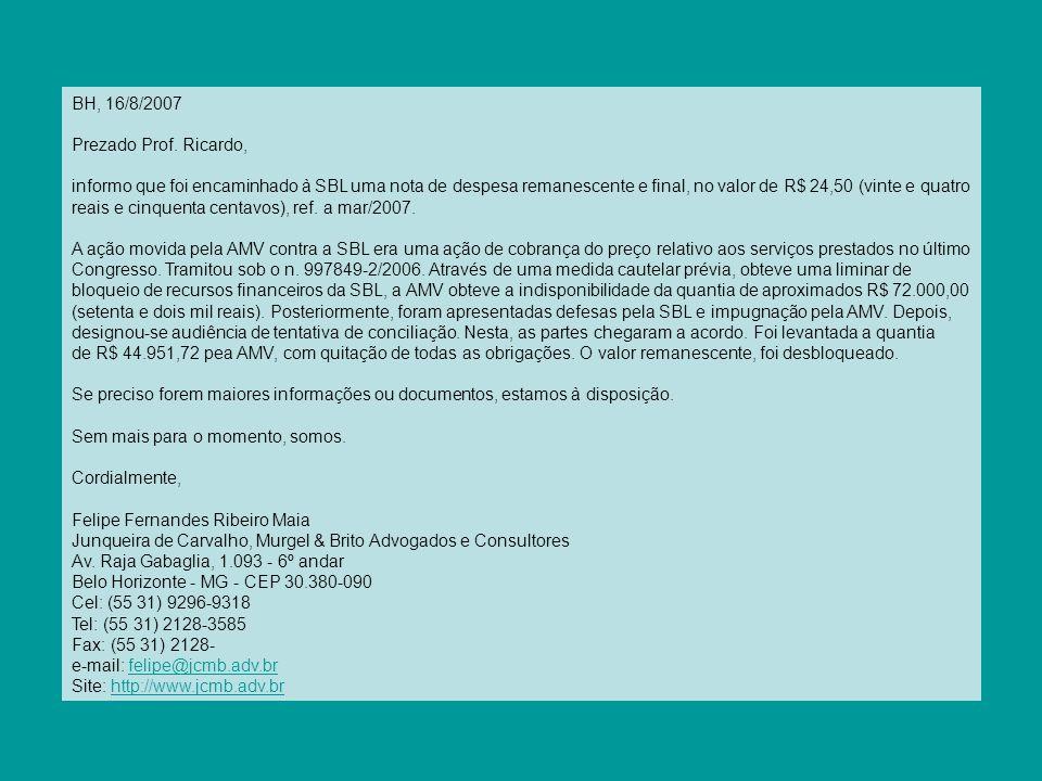 BH, 16/8/2007 Prezado Prof. Ricardo,