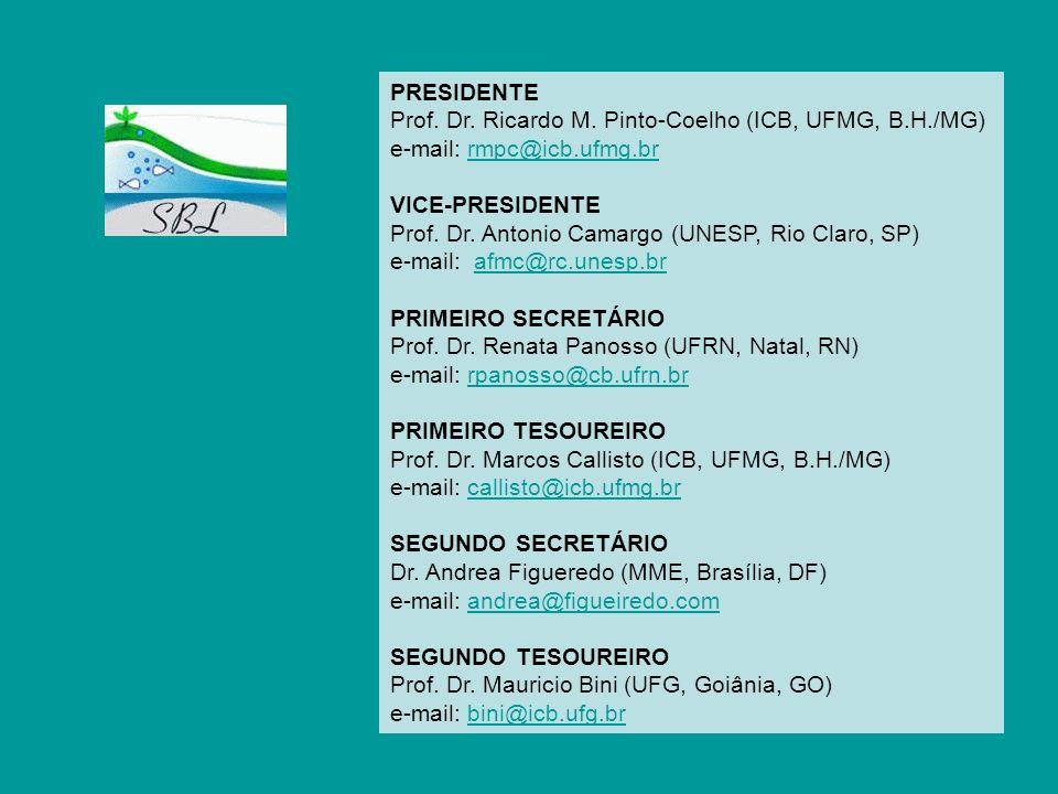 PRESIDENTEProf. Dr. Ricardo M. Pinto-Coelho (ICB, UFMG, B.H./MG) e-mail: rmpc@icb.ufmg.br. VICE-PRESIDENTE.