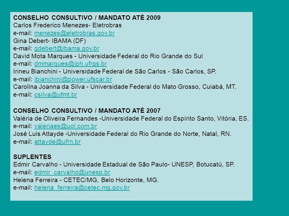 CONSELHO CONSULTIVO / MANDATO ATÉ 2009 Carlos Frederico Menezes- Eletrobras e-mail: menezes@eletrobras.gov.br