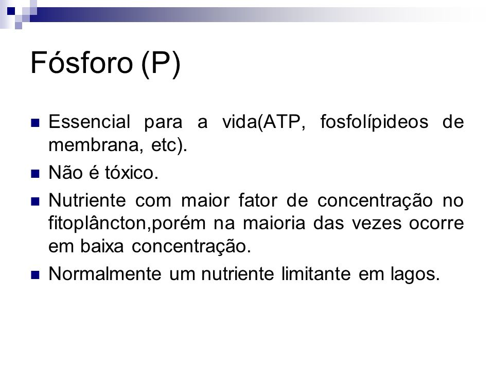 Fósforo (P) Essencial para a vida(ATP, fosfolípideos de membrana, etc). Não é tóxico.