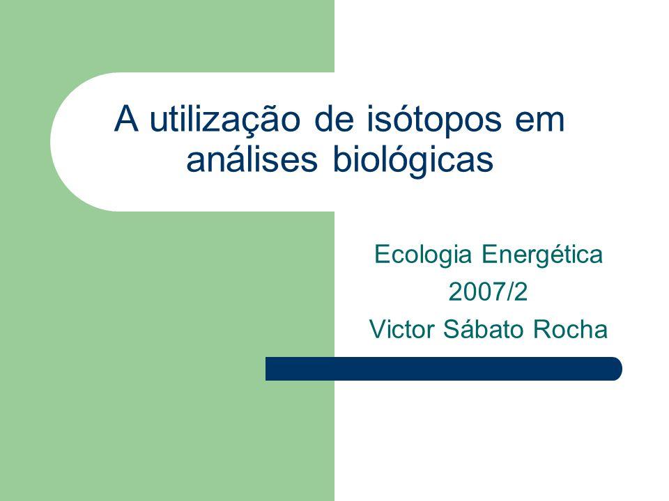 A utilização de isótopos em análises biológicas
