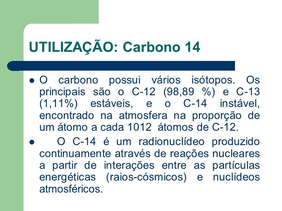UTILIZAÇÃO: Carbono 14