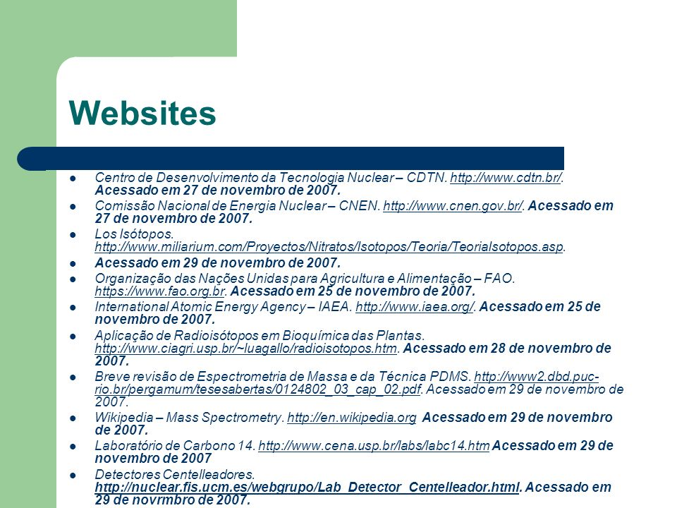 Websites Centro de Desenvolvimento da Tecnologia Nuclear – CDTN. http://www.cdtn.br/. Acessado em 27 de novembro de 2007.