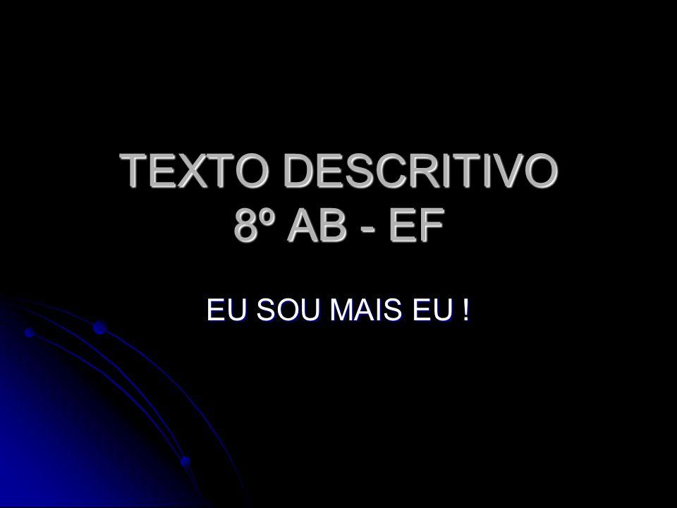 TEXTO DESCRITIVO 8º AB - EF