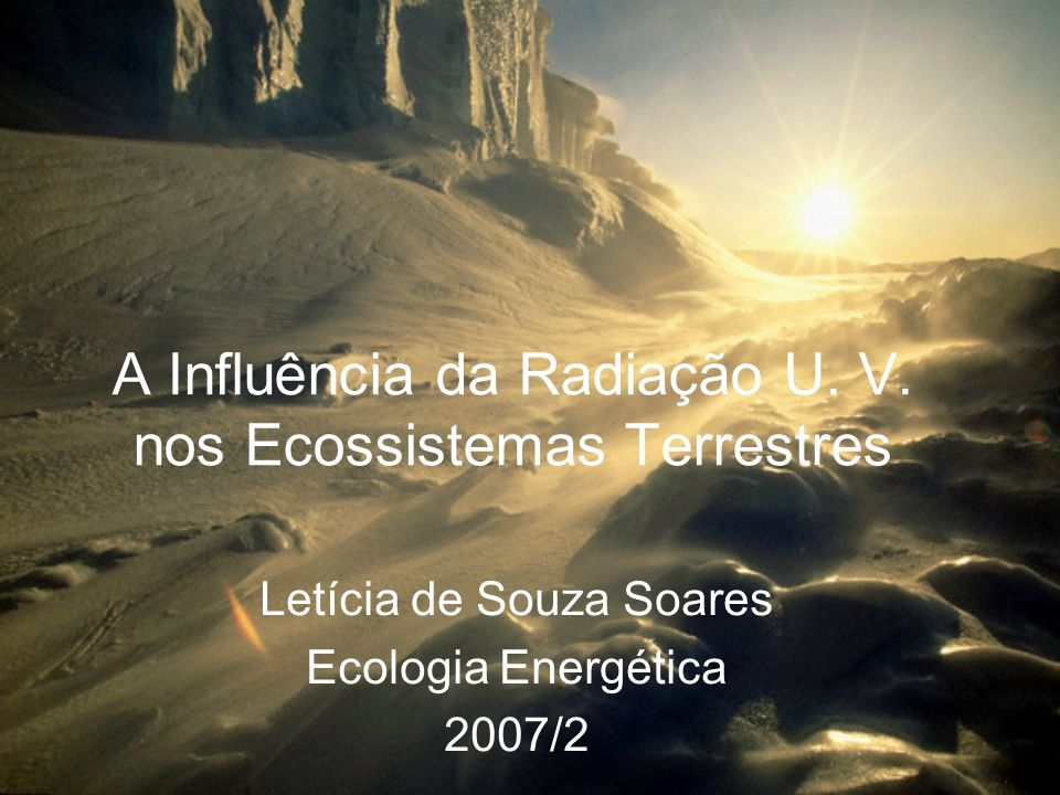 A Influência da Radiação U. V. nos Ecossistemas Terrestres