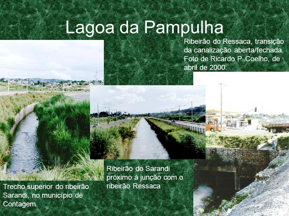 Lagoa da PampulhaRibeirão do Ressaca, transição da canalização aberta/fechada. Foto de Ricardo P. Coelho, de abril de 2000.