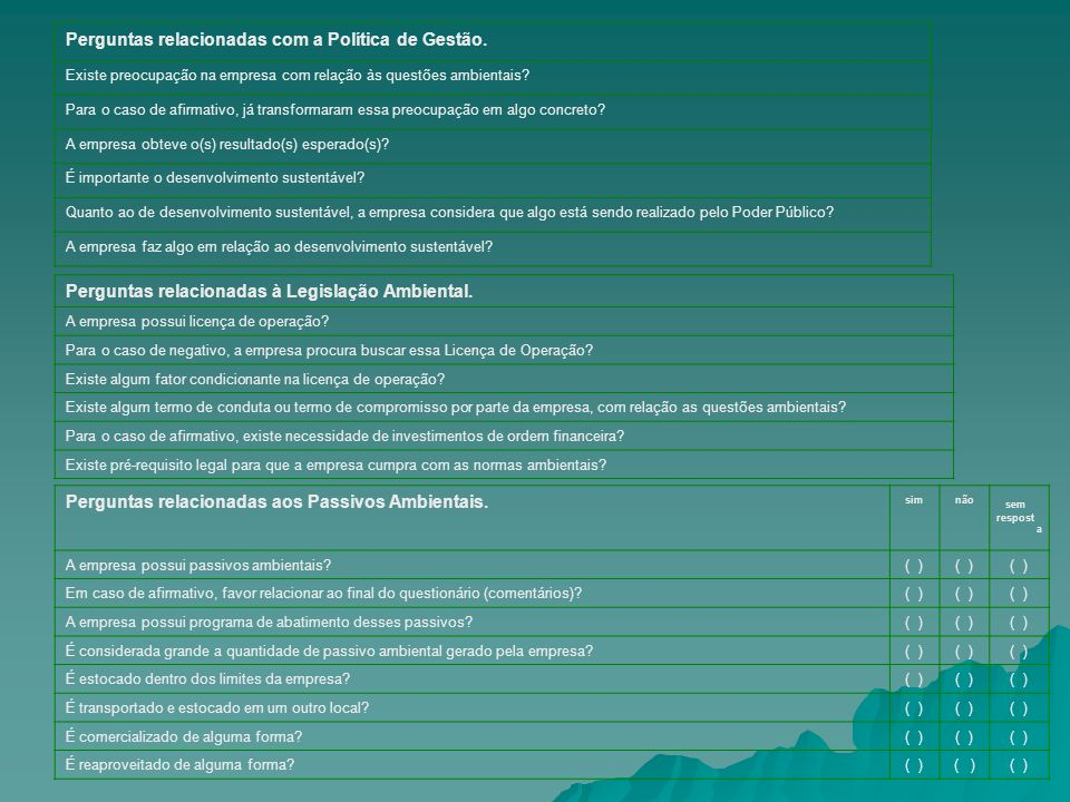Perguntas relacionadas com a Política de Gestão.