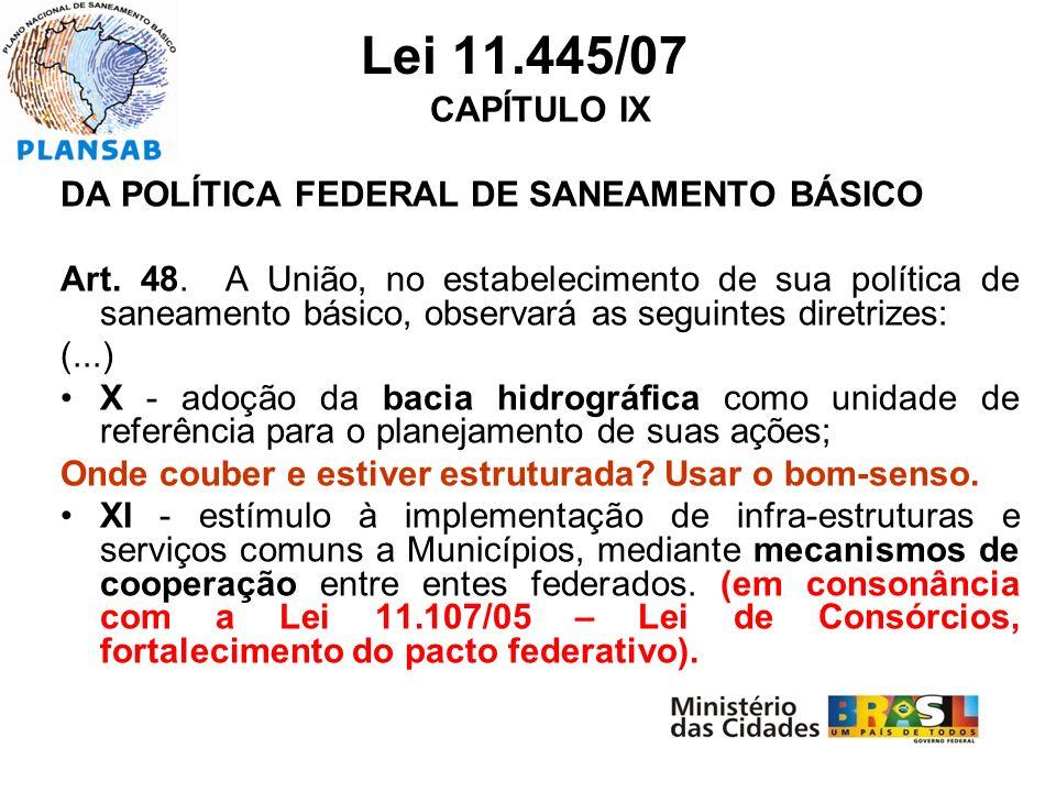 Lei 11.445/07 CAPÍTULO IX DA POLÍTICA FEDERAL DE SANEAMENTO BÁSICO
