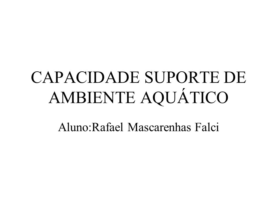 CAPACIDADE SUPORTE DE AMBIENTE AQUÁTICO