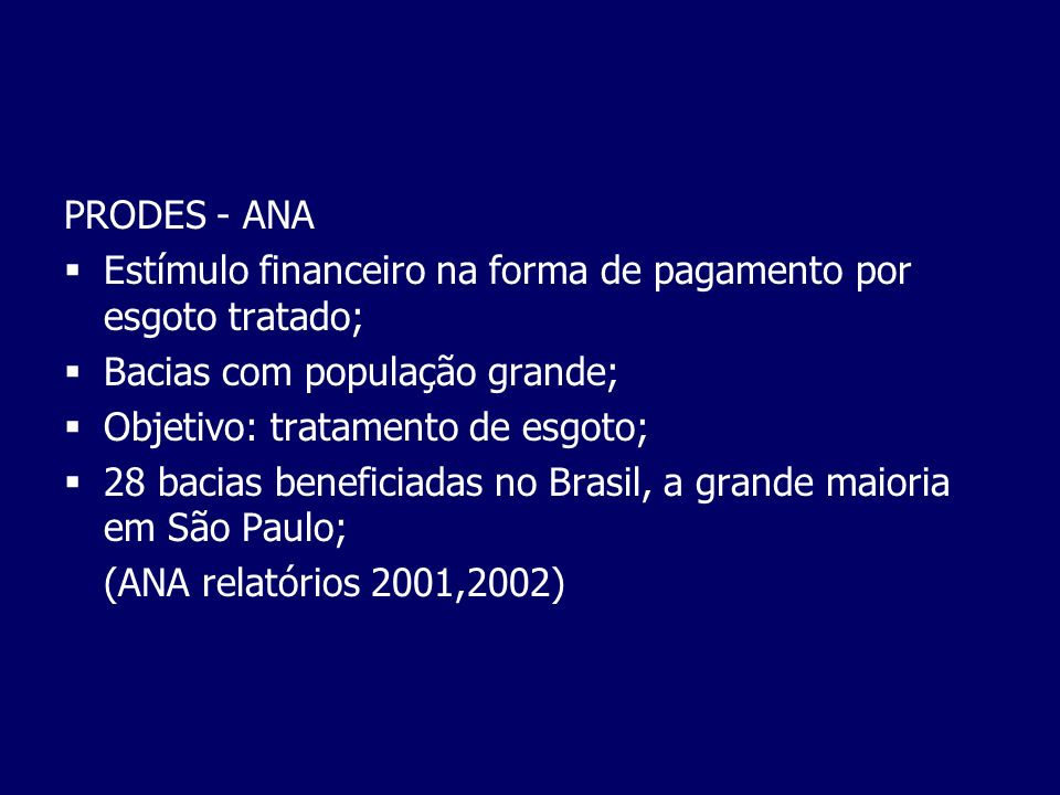 PRODES - ANA Estímulo financeiro na forma de pagamento por esgoto tratado; Bacias com população grande;
