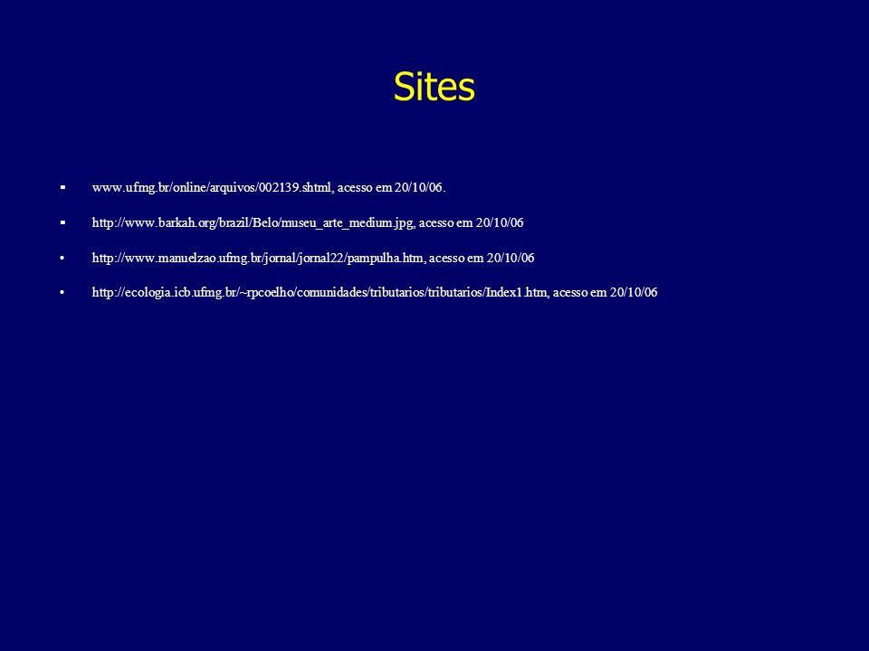 Sites www.ufmg.br/online/arquivos/002139.shtml, acesso em 20/10/06.