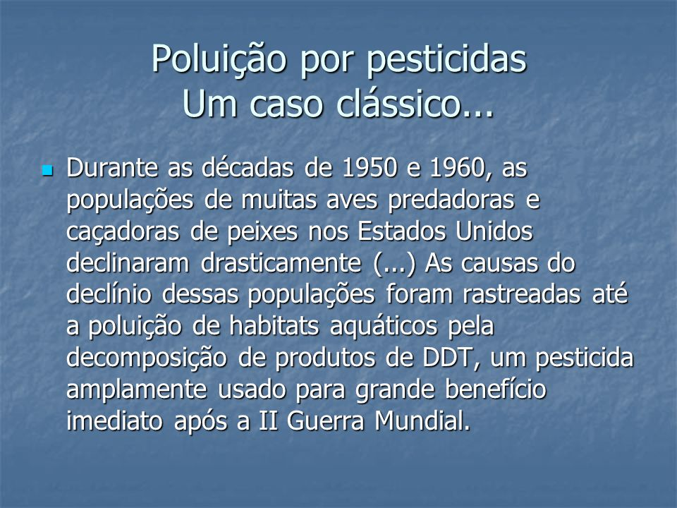 Poluição por pesticidas Um caso clássico...