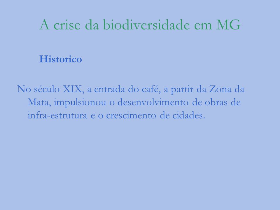 A crise da biodiversidade em MG Historico