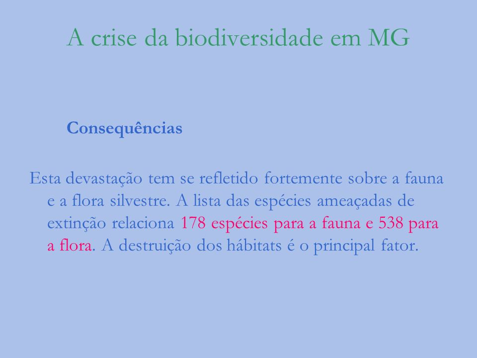 A crise da biodiversidade em MG Consequências