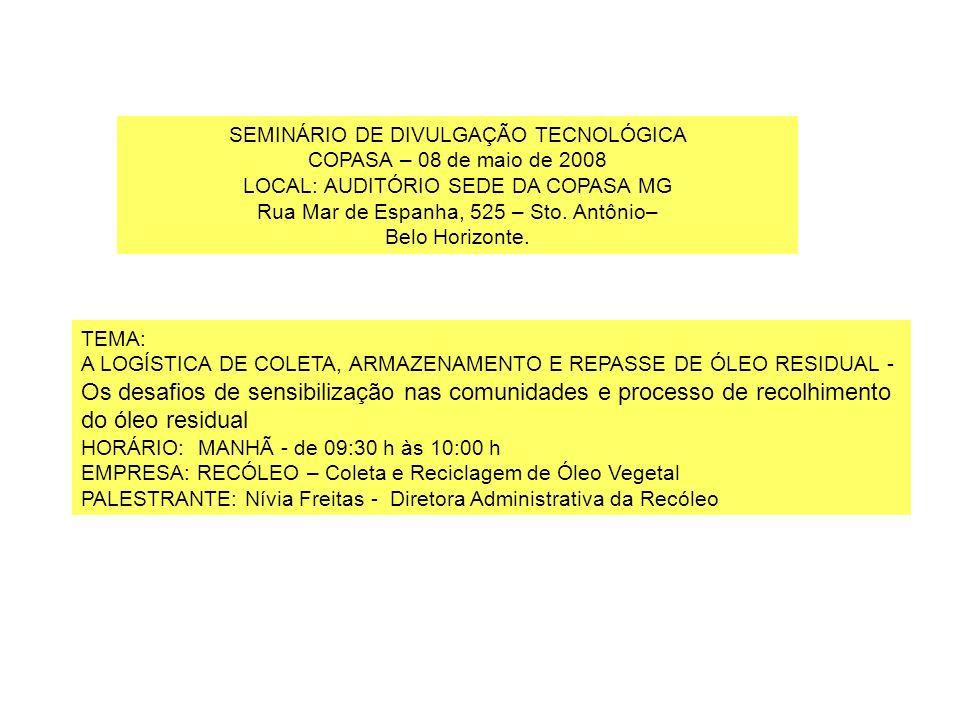 SEMINÁRIO DE DIVULGAÇÃO TECNOLÓGICA COPASA – 08 de maio de 2008
