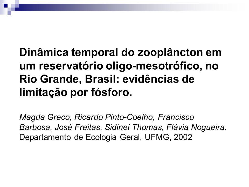 Dinâmica temporal do zooplâncton em um reservatório oligo-mesotrófico, no Rio Grande, Brasil: evidências de limitação por fósforo.