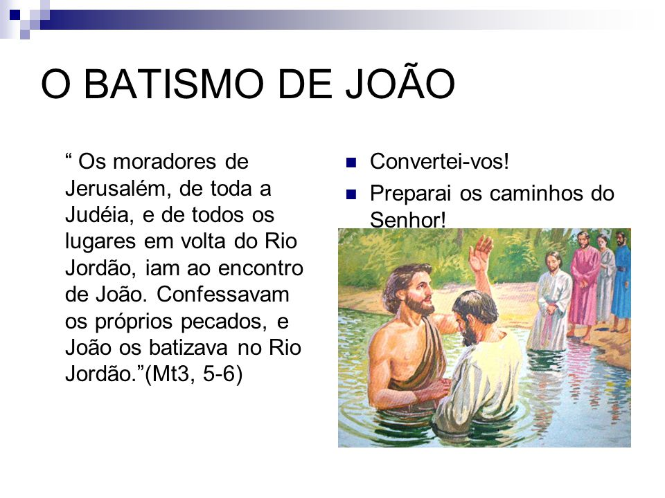 O BATISMO DE JOÃO