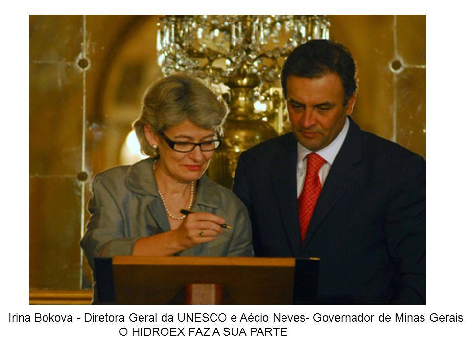 Irina Bokova - Diretora Geral da UNESCO e Aécio Neves- Governador de Minas Gerais