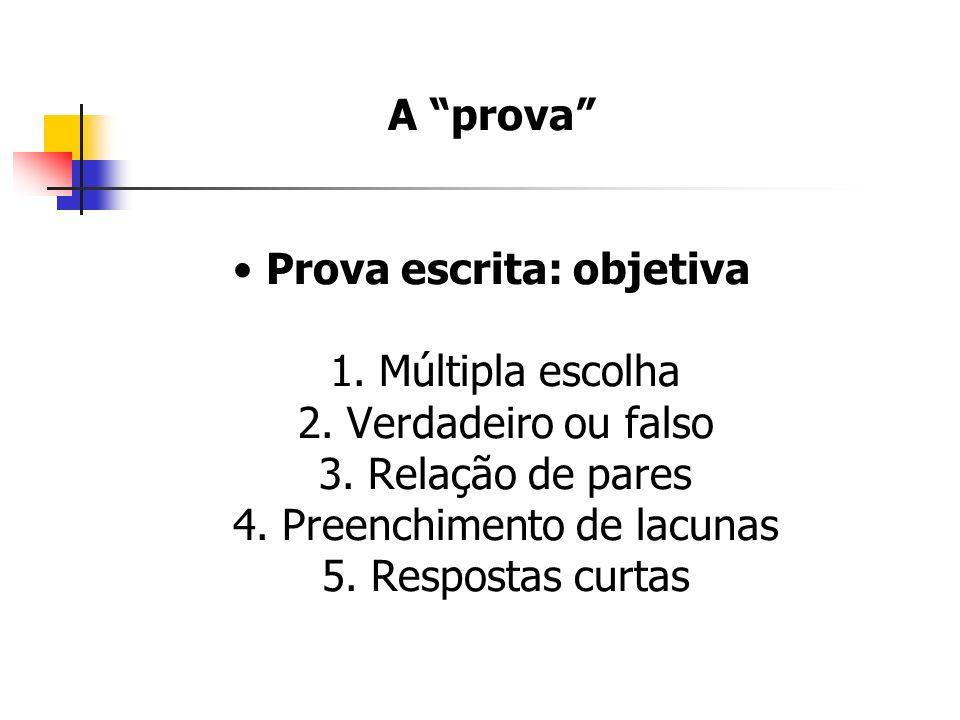 A prova • Prova escrita: objetiva 1. Múltipla escolha 2