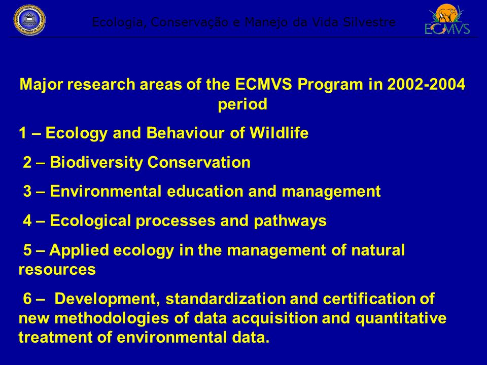 Major research areas of the ECMVS Program in 2002-2004 period