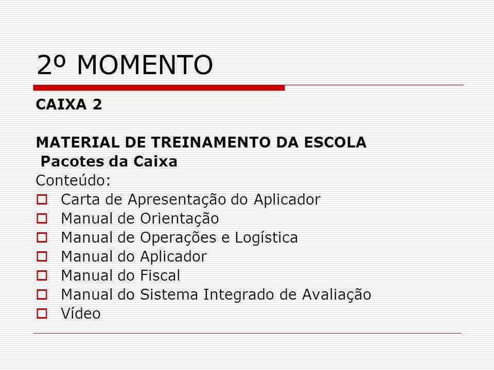 2º MOMENTO CAIXA 2 MATERIAL DE TREINAMENTO DA ESCOLA Pacotes da Caixa