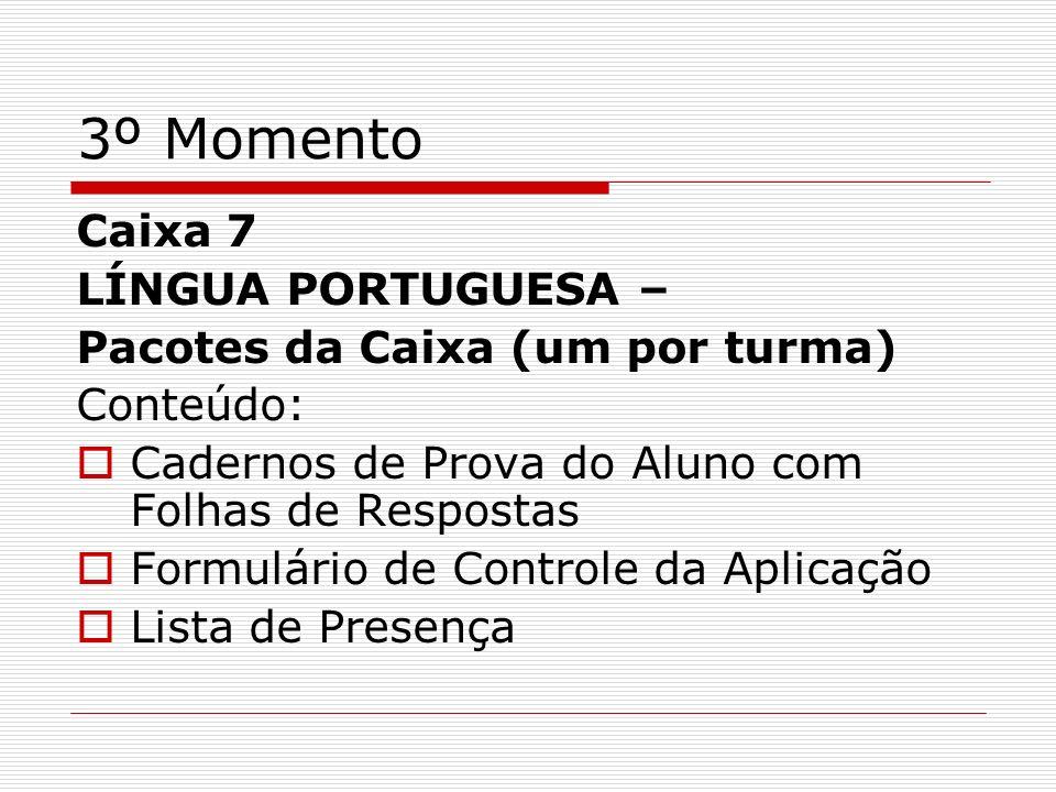 3º Momento Caixa 7 LÍNGUA PORTUGUESA – Pacotes da Caixa (um por turma)