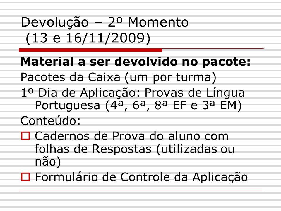 Devolução – 2º Momento (13 e 16/11/2009)