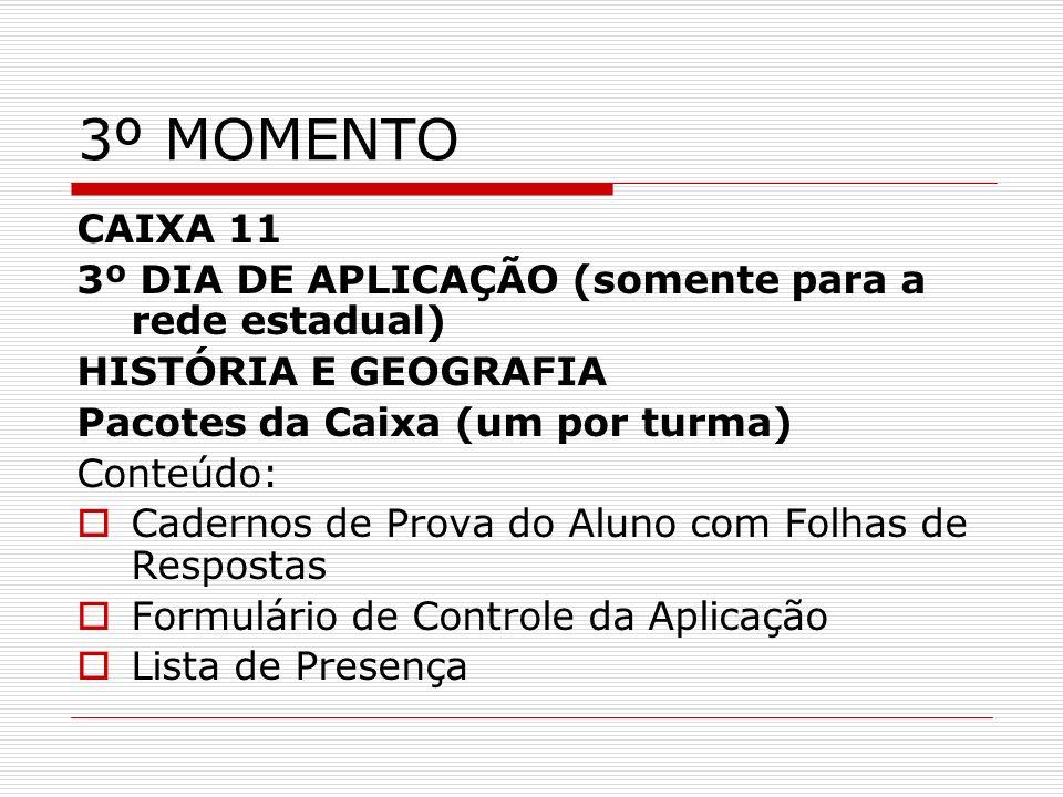 3º MOMENTO CAIXA 11 3º DIA DE APLICAÇÃO (somente para a rede estadual)
