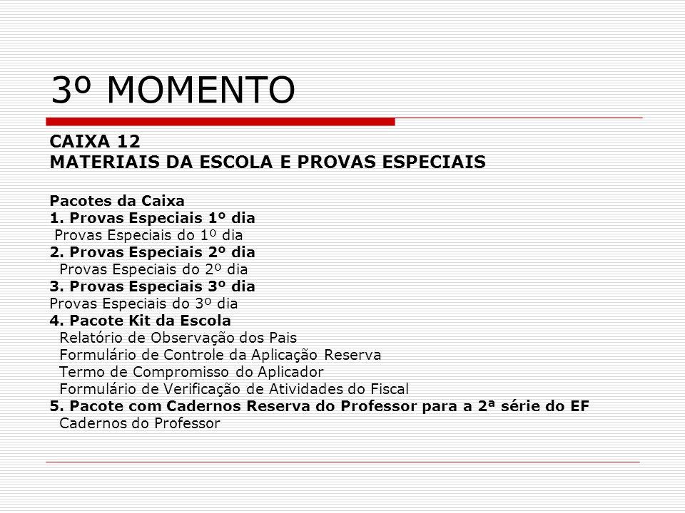 3º MOMENTO CAIXA 12 MATERIAIS DA ESCOLA E PROVAS ESPECIAIS